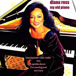 Diana Ross - My old piano (GeeJay2001 Chic Redo)