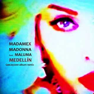 Madonna feat. Maluma - Medellín - GeeJay2001 album remix