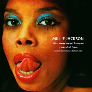Millie Jackson - You must have known I needed love (GeeJay2001 extended album edit)