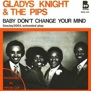 Gladys Knight & The Pips - Baby Don't Change Your Mind (GeeJay2001 extended play)