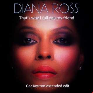 Diana Ross - That's why I call you my friend - GeeJay2001 extended edit