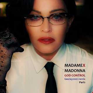 Madonna - God Control - GeeJay2001 remix Part1