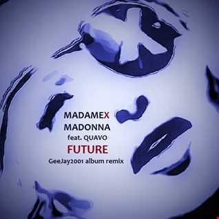 Madonna feat. Quavo - Future - GeeJay2001 album remix