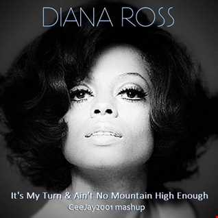 Diana Ross - It's My Turn & Ain't No Mountain High Enough - GeeJay2001 mashup