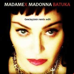 Madonna - Batuka - GeeJay2001 remix edit