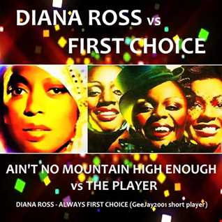 Diana Ross - Always First Choice (GeeJay2001 short player)
