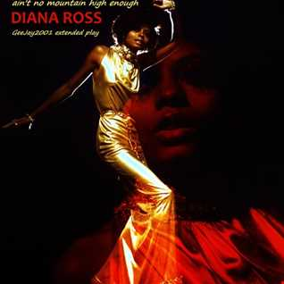 Diana Ross - Ain't No Mountain High Enough (GeeJay2001 extended play)