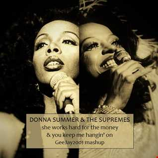 Donna Summer & The Supremes - She Works Hard For The Money & You Keep Me Hangin' On - GeeJay2001 mashup
