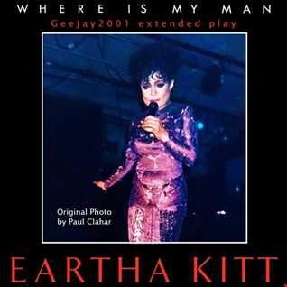 Eartha Kitt - Where Is My Man (GeeJay2001 extended play)