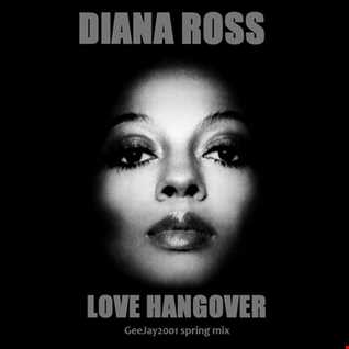Diana Ross - Love Hangover (GeeJay2001 spring mix)