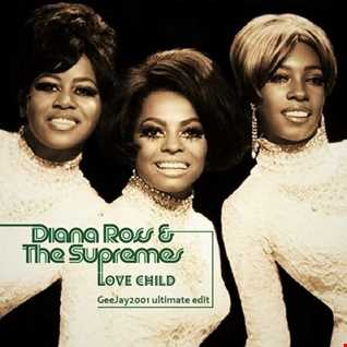 Diana Ross & The Supremes - Love Child - GeeJay2001 ultimate edit