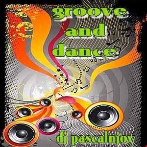 dj pascalnjoy groove and dance 2016