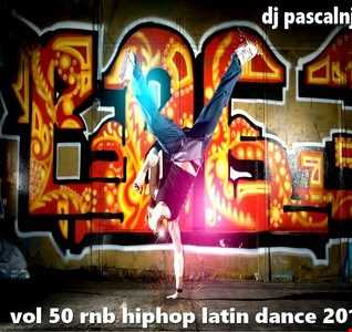 dj pascalnjoy vol 50 rnb hiphop latin dance 2018