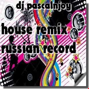 dj pascalnjoy house remix russian record 2016