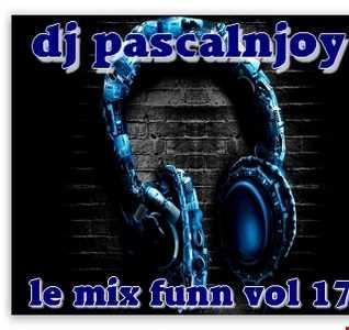 dj pascalnjoy vol 17 le mix funn 2017