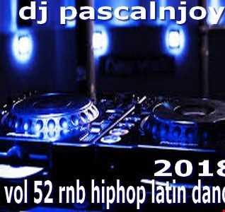 dj pascalnjoy vol 52 rnb hiphop latin dance 2018