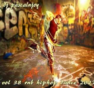 dj pascalnjoy vol 38 rnb hiphop dance 2017