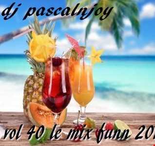 dj pascalnjoy vol 40 le mix funn 2018