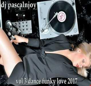 dj pascalnjoy vol 3 dance funky love 2017