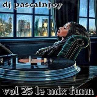 dj pascalnjoy vol 25 le mix funn 2017