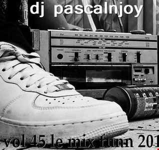 dj pascalnjoy vol 45 le mix funn 2018
