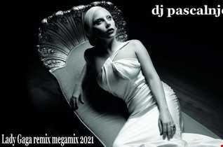 dj pascalnjoy Lady Gaga remix megamix 2021