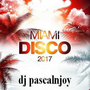 dj pascalnjoy Miami Disco 2017