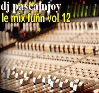 dj pascalnjoy vol 12 le mix funn EDM