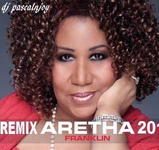 dj pascalnjoy Aretha Franklin remix 2018