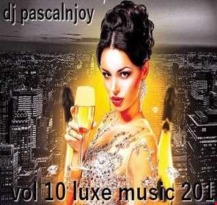 dj pascalnjoy vol 10 luxe music 2018