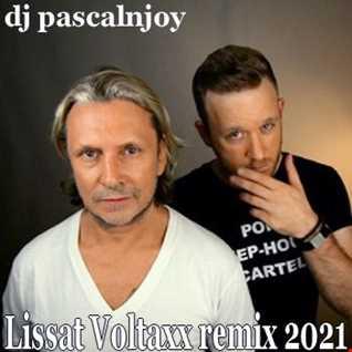 dj pascalnjoy Lissat Voltaxx remix 2021