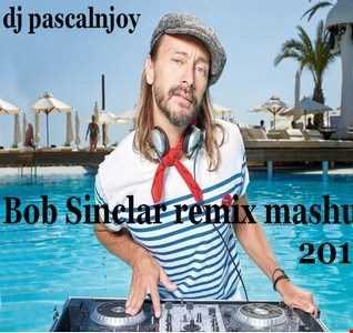 dj pascalnjoy Bob Sinclar remix mashup 2018