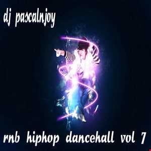 dj pascalnjoy vol 7 rnb hip hop dancehall