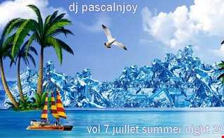 dj pascalnjoy vol 7 juillet summer night 2021