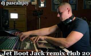 dj pascalnjoy Jet Boot Jack remix club 2020