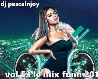 dj pascalnjoy vol 53 le mix funn 2019