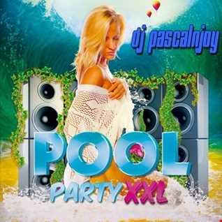 dj pascalnjoy pool party XXL 2017