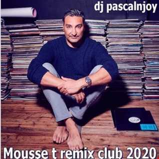 dj pascalnjoy Mousse T remix club 2020