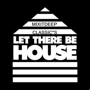 classic let there be house