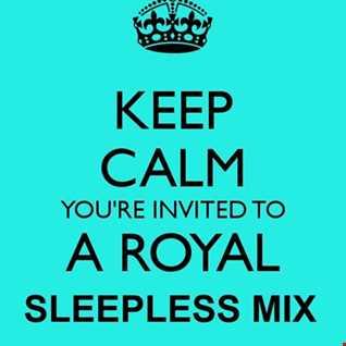 Royal sleepless