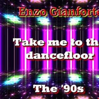 The '90s   Take me to the dancefloor