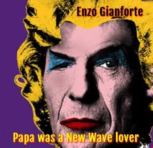 Papa was a New Wave lover