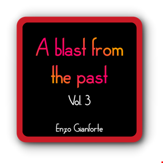 A blast from the past Vol.3