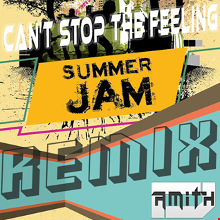 Justin Timberlake - Can't Stop The Feeling  (DJ Amith Summer Jam Remix)