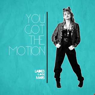 Ladies On Mars - You Got The Motion