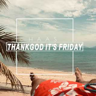 Thank God It's Friday 09.08.2019