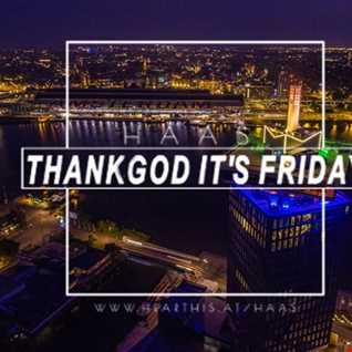 Thank God It's Friday 07.09.2018 12