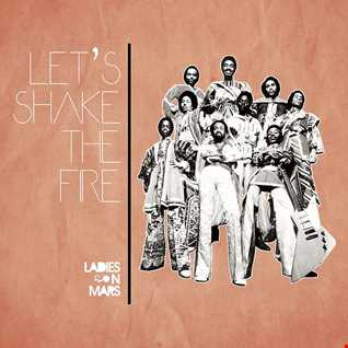 Ladies On Mars  - Let's Shake The Fire