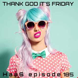 Thank God It's Friday Episode 185