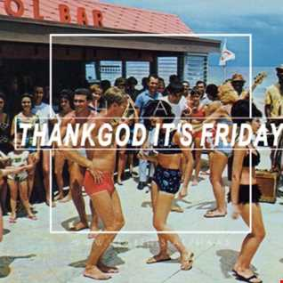 Thank God It's Friday 20.04.2018